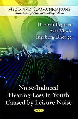 Noise-Induced Hearing Loss in Youth Caused by Leisure Noise by Hannah Keppler, B. Vinck, I. Dhooge