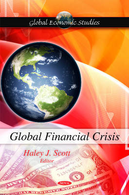 Global Financial Crisis by Haley J. Scott