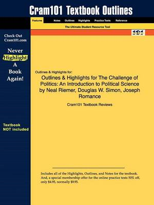 Outlines & Highlights for the Challenge of Politics An Introduction to Political Science by Neal Riemer, Douglas W. Simon, Joseph Romance by Cram101 Textbook Reviews