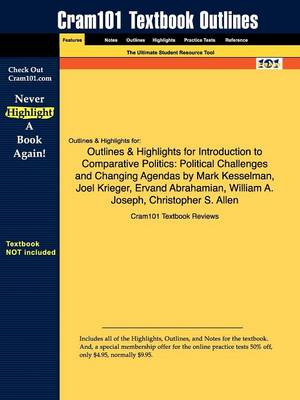 Outlines & Highlights for Introduction to Comparative Politics Political Challenges and Changing Agendas by Mark Kesselman, Joel Krieger, Ervand Abrahamian, William A. Joseph, Christopher S. Allen by Cram101 Textbook Reviews
