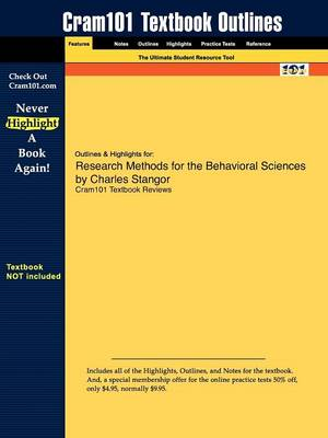 Outlines & Highlights for Research Methods for the Behavioral Sciences by Charles Stangor by Cram101 Textbook Reviews