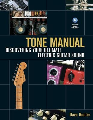 Tone Manual Discovering Your Ultimate Electric Guitar Sound by Dave Hunter