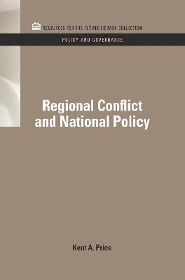 Regional Conflict and National Policy by Kent A. Price