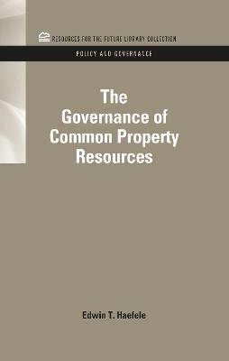 The Governance of Common Property Resources by Edwin T. Haefele