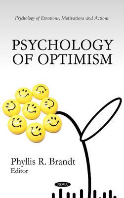 Psychology of Optimism by Phyllis R. Brandt