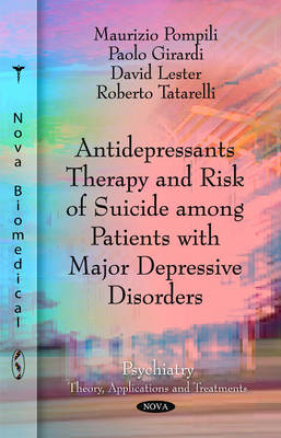 Antidepressants Therapy & Risk of Suicide Among Patients with Major Depressive Disorders by Maurizio Pompili, Paolo Girardi, David, PhD. Lester, Roberto Tatarelli