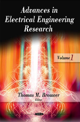 Advances in Electrical Engineering Research Volume 1 by Thomas M. Brouwer