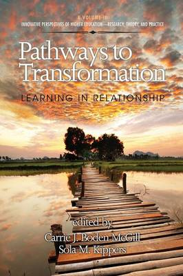 Pathways to Transformation Learning in Relationship by Carrie J. Boden McGill