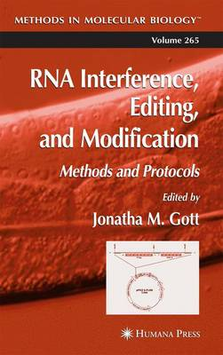 RNA Interference, Editing, and Modification Methods and Protocols by Jonatha M. Gott