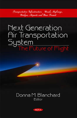 Next Generation Air Transportation System The Future of Flight by Donna M. Blanchard