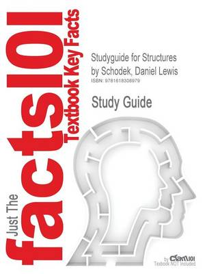 Studyguide for Structures by Schodek, Daniel Lewis, ISBN 9780131789395 by Cram101 Textbook Reviews, Cram101 Textbook Reviews