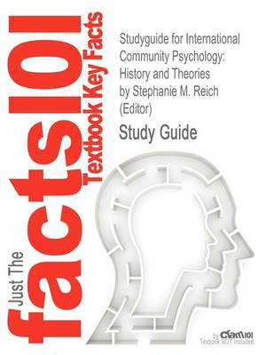 Studyguide for International Community Psychology History and Theories by (Editor), ISBN 9780387494999 by Cram101 Textbook Reviews
