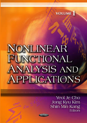 Nonlinear Functional Analysis & Applications Volume 1 by Yeol Je Cho