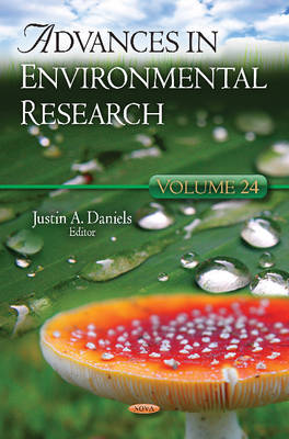 Advances in Environmental Research Volume 24 by Justin A. Daniels