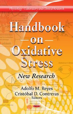 Handbook on Oxidative Stress New Research by Adolfo M. Reyes