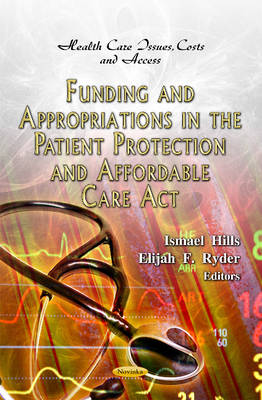 Funding & Appropriations in the Patient Protection & Affordable Care Act by Ismael Hills