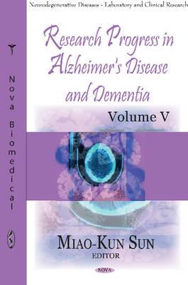 Research Progress In Alzheimer's Disease & Dementia by Miao-Kun Sun