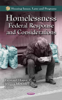 Homelessness Federal Response & Considerations by Leonard Hayes