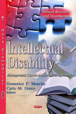 Intellectual Disability Management, Causes & Social Perceptions by Domenico F. Mancini