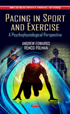 Pacing in Sport & Exercise A Psychophysiological Perspective by Andrew Edwards, Remco Polman