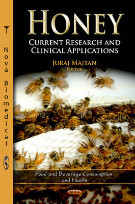 Honey Current Research & Clinical Applications by Juraj Majtan