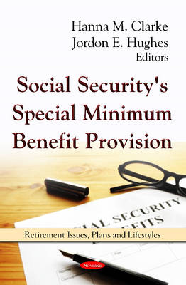 Social Security's Special Minimum Benefit Provision by Hanna M. Clarke