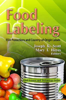 Food Labeling Fda Protections & Country-Of-Origin Labels by Joseph K. Scott