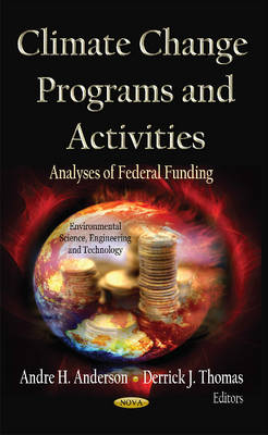 Climate Change Programs & Activities Analyses of Federal Funding by Andre H. Anderson