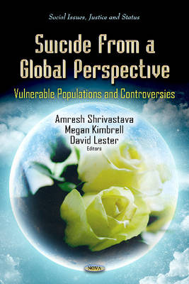 Suicide From a Global Perspective Vulnerable Populations & Controversies by Amresh Shrivastava