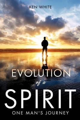 Evolution of a Spirit by Ken White