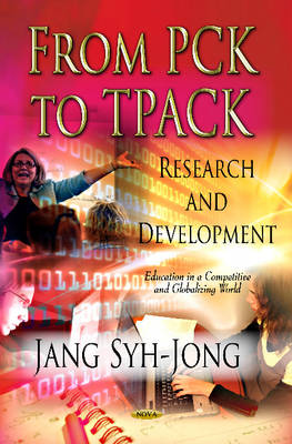 From PCK to TPACK Research & Development by Syh-Jong Jang