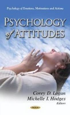 Psychology of Attitudes by Corey D. Logan, Michelle I. Hodges