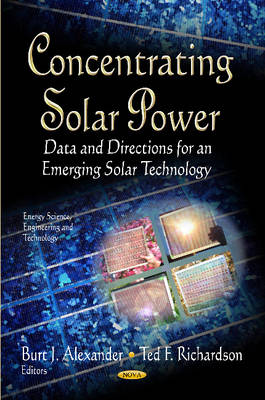 Concentrating Solar Power Data & Directions for an Emerging Solar Technology by Burt J. Alexander