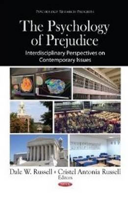 Psychology of Prejudice Interdisciplinary Perspectives on Contemporary Issues by Dale W. Russell