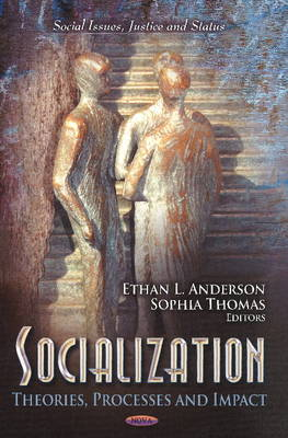 Socialization Theories, Processes & Impact by Ethan L. Anderson
