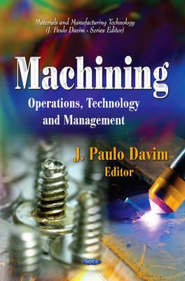 Machining Operations, Technology and Management by J. Paulo Davim