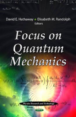 Focus on Quantum Mechanics by David E. Hathaway
