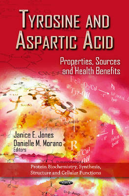 Tyrosine & Aspartic Acid Properties, Sources & Health Benefits by Janice E. Jones