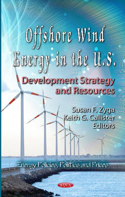 Offshore Wind Energy in the U.S. Development Strategy & Resources by Susan F. Zyga