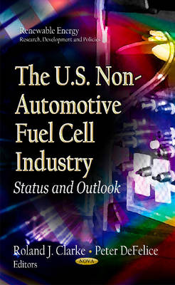 U.S. Non-Automotive Fuel Cell Industry Status & Outlook by Roland Clarke