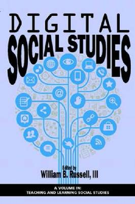 Digital Social Studies by William B., III Russell