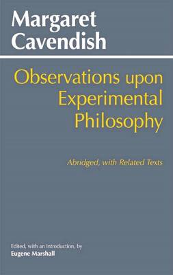 Observations Upon Experimental Philosophy Abridged, with Related Texts by Margaret Cavendish