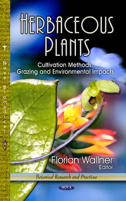 Herbaceous Plants Cultivation Methods, Grazing & Environmental Impacts by Florian Wallner