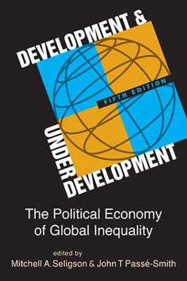 Development & Underdevelopment The Political Economy of Global Inequality by Mitchell A. Seligson