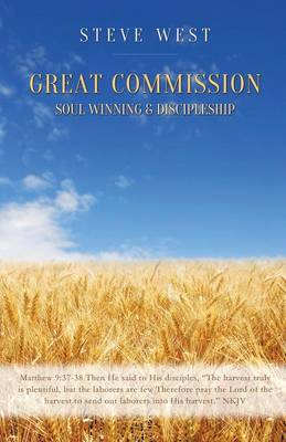 Great Commission Soul Winning & Discipleship by Steve (BT Laboratories UK) West