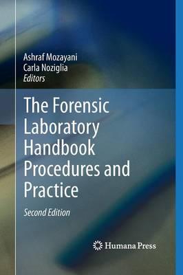 The Forensic Laboratory Handbook Procedures and Practice by Ashraf Mozayani