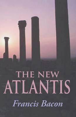 The New Atlantis by Francis Bacon