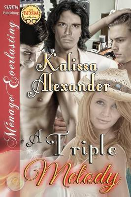 A Triple Melody (Siren Publishing Menage Everlasting) by Kalissa Alexander