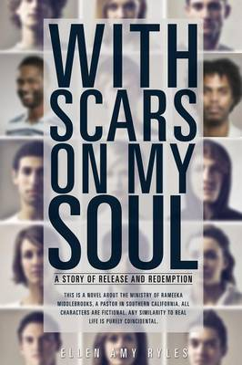 With Scars on My Soul by Ellen Amy Ryles