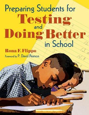 Preparing Students for Testing and Doing Better in School by Rona F. Flippo